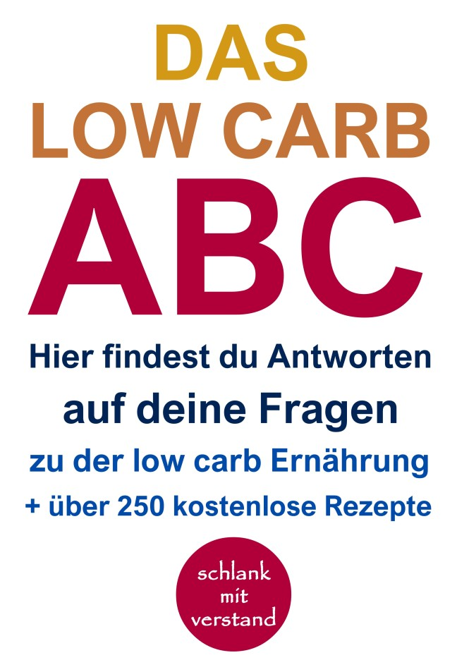 Das low carb ABC + 250 low carb Rezepte